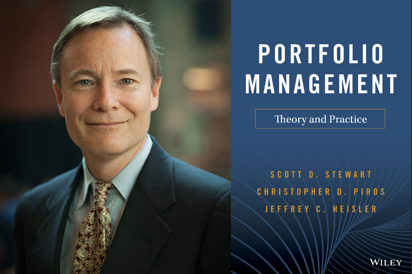 Scott D. Stewart, MBA '83, PhD '85, is a clinical professor of finance and accounting at Johnson and faculty co-director of the Parker Center for Investment Research. Book cover: Portfolio Management: Theory and Practice