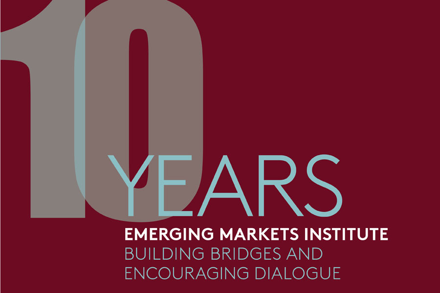 graphic treatment of this text: 10 Years. Emerging Markets Institute: Building Bridges and Encouraging Dialogue