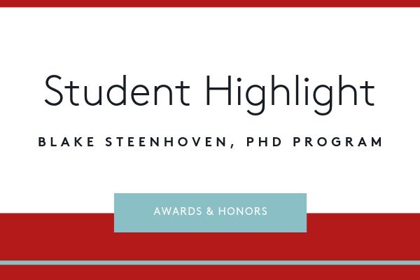 Student highlight: Blake Steenhoven, PhD Program